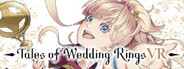 Tales Of Wedding Rings VR