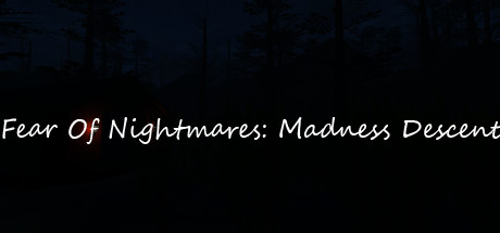 Fear Of Nightmares: Madness Descent