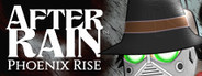 After Rain: Phoenix Rise