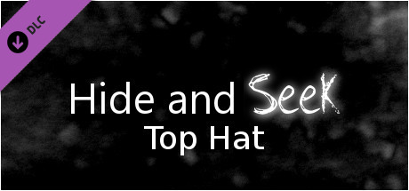 Hide and Seek - Top Hat