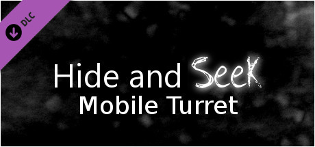 Hide and Seek - Mobile Turret