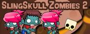 SlingSkull Zombies 2