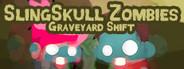 SlingSkull Zombies: Graveyard Shift