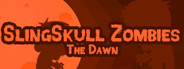 SlingSkull Zombies: The Dawn