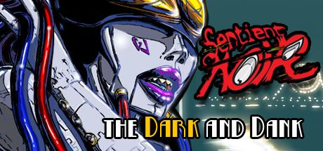 Sentient Noir: the Dark and Dank
