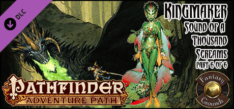 Fantasy Grounds - Pathfinder RPG - Kingmaker AP 6: Sound of a Thousand Screams