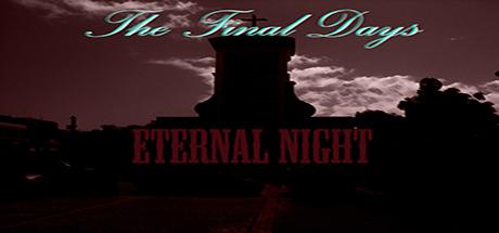 The Final Days: Eternal Night