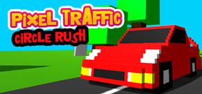 Pixel Traffic: Circle Rush cover art