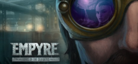 EMPYRE: Lords of the Sea Gates - CODEX