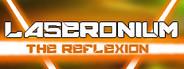 Laseronium: The Reflexion