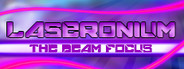 Laseronium: The Beam Focus