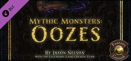 Fantasy Grounds - Mythic Monsters #3: Oozes (PFRPG)