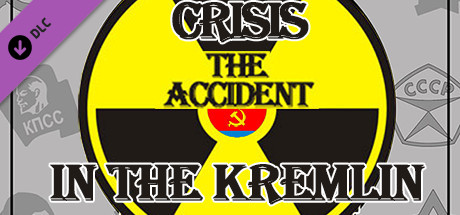 Crisis in the Kremlin: The Accident