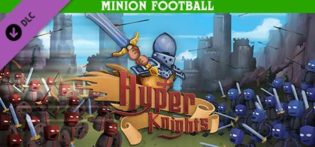 Hyper Knights - Minion Football