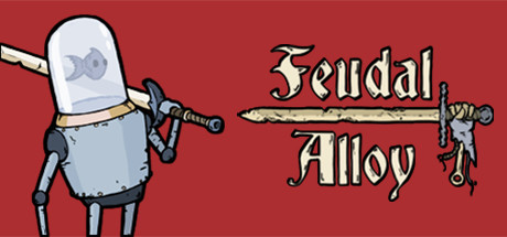 Feudal Alloy on Steam