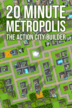20 Minute Metropolis - The Action City Builder poster image on Steam Backlog