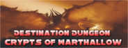 Destination Dungeon: Crypts of Warthallow