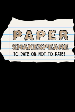 Paper Shakespeare: To Date Or Not To Date? poster image on Steam Backlog