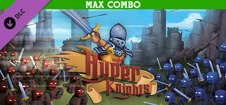 Hyper Knights - Max Combo