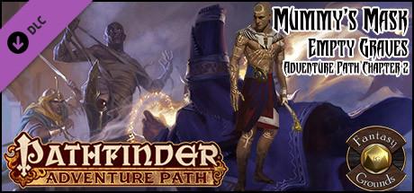 Fantasy Grounds - Pathfinder RPG - Mummy's Mask AP 2: Empty Graves (PFRPG)