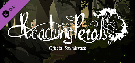 Reaching for Petals - Official Soundtrack