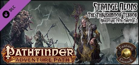 Fantasy Grounds - Pathfinder RPG - Strange Aeons AP 2: The Thrushmoor Terror (PFRPG)