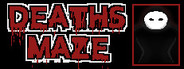 DEATHS MAZE