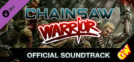 Chainsaw Warrior - The Official Soundtrack