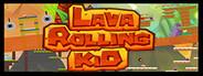 Lava Rolling Kid