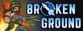 Broken Ground-game