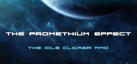 The Promethium Effect - The Idle Clicker MMO