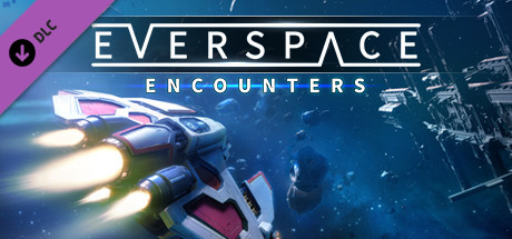 EVERSPACE™ - Encounters