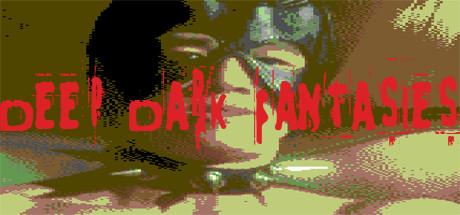 Deep Dark Fantasies on Steam