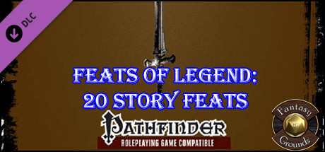 Fantasy Grounds - Feats of Legend: 20 Story Feats (PFRPG)