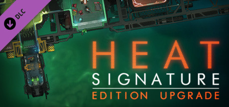 Heat Signature: Edition Upgrade