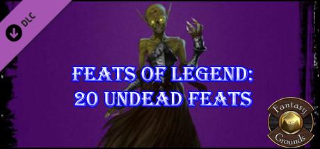 Fantasy Grounds - Feats of Legend: 20 Undead Feats (PFRPG) on Steam