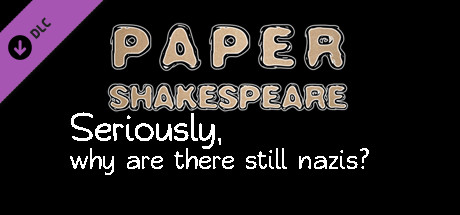 Paper Shakespeare, Charity Scene: Seriously, Why Are There STILL Nazis?