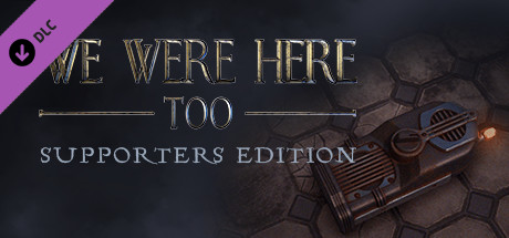 We Were Here Too: Supporter Edition