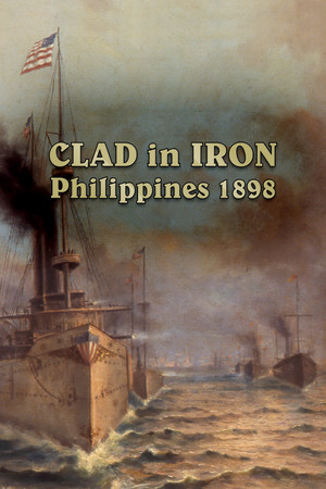 Clad in Iron: Philippines 1898 poster image on Steam Backlog