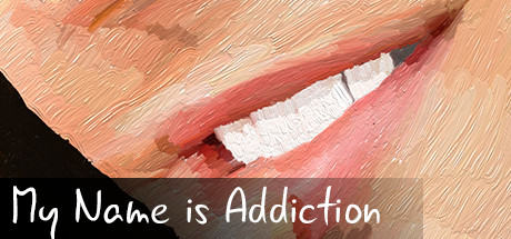 My Name is Addiction