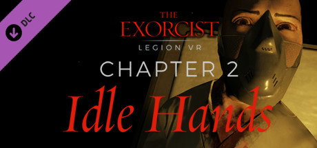 The Exorcist: Legion VR - Chapter 2: Idle Hands