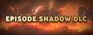 Episode Shadow DLC