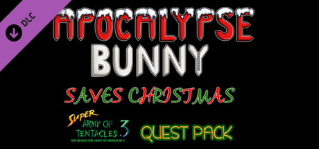 SUPER ARMY OF TENTACLES 3, XPACK II.V: Apocalypse Bunny Saves Christmas