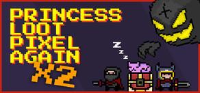 Princess.Loot.Pixel.Again x2 cover art