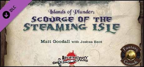 Fantasy Grounds - Islands of Plunder: Scourge of the Steaming Isle (5E)