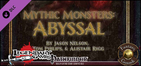 Fantasy Grounds - Mythic Monsters #8: Abyssal (PFRPG)