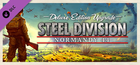Steel Division: Normandy 44 - Deluxe Edition Upgrade Pack