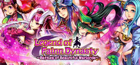 Legend of Fainn Dynasty ~Battles of Beautiful Warlords~