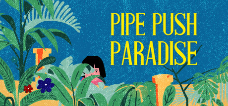 Pipe Push Paradise cover art