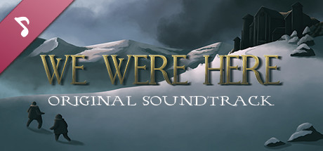We Were Here: Original Soundtrack